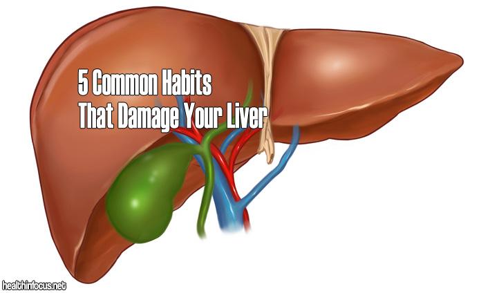 5 Common Habits That Damage Your Liver