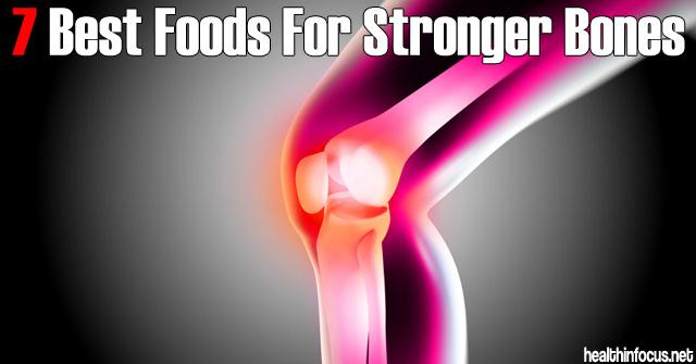 7 Best Foods For Stronger Bones